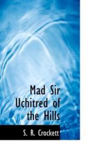 Mad Sir Uchitred of the Hills