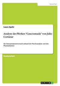 """Analyse Des Werkes """"Casa Tomada"""" Von Julio Cortazar"""