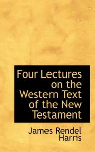 Four Lectures on the Western Text of the New Testament