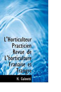 L'Horticulteur Practicien Revue de L'Horticulture Franaise Et Trangre