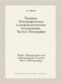 Tajiks. Ethnographic and Anthropological Research. Part 1