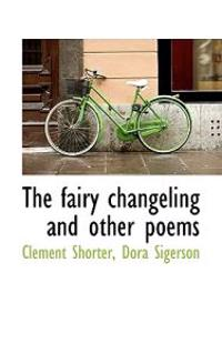 The Fairy Changeling and Other Poems