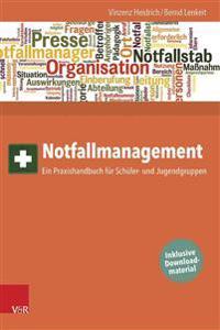 Notfallmanagement: Ein Praxishandbuch Fur Schuler- Und Jugendgruppen