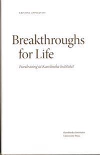 Breakthroughs for Life : Fundraising at Karolinska Institutet