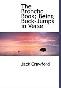 The Broncho Book; Being Buck-Jumps in Verse