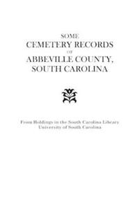 Some Cemetery Records of Abbeville County, South Carolina
