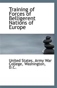 Training of Forces of Belligerent Nations of Europe
