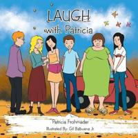 Laugh with Patricia