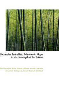 Botanisches Centralblatt, Referierendes Organ Fur Das Gesamtgebiet Der Botanik