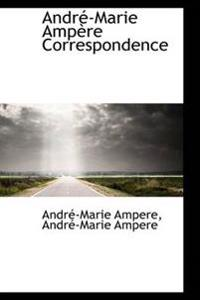 Andr -Marie Amp Re Correspondence