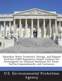 Hazardous Waste Treatment, Storage, and Disposal Facilities (Tsdf) Regulatory Impact Analysis for Promulgated Air Emission Standards for Tanks, Surface Impoundments, and Containers