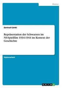 Reprasentation Der Schwarzen Im Ns-Spielfilm 1934-1944 Im Kontext Der Geschichte