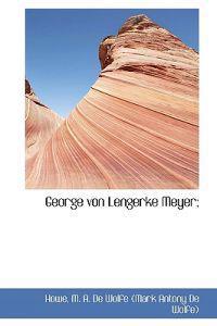 George Von Lengerke Meyer;