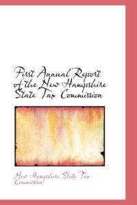 First Annual Report of the New Hampshire State Tax Commission