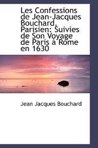 Les Confessions de Jean-Jacques Bouchard, Parisien