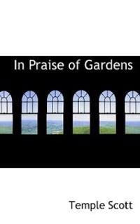 In Praise of Gardens