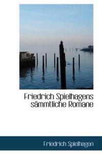 Friedrich Spielhagens S Mmtliche Romane