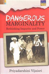 Dangerous Marginality