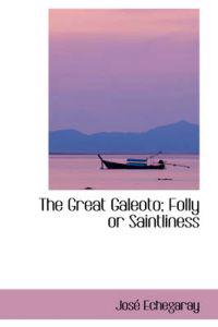 The Great Galeoto; Folly or Saintliness