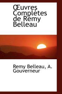 Uvres Completes De Remy Belleau