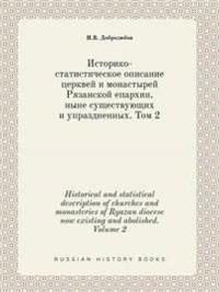 Historical and Statistical Description of Churches and Monasteries of Ryazan Diocese Now Existing and Abolished. Volume 2