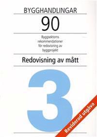 Bygghandlingar 90 del 3 - Redovisning av mått