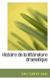 Histoire De La Litterature Dramatique
