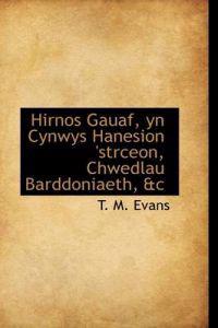 Hirnos Gauaf, Yn Cynwys Hanesion 'Strceon, Chwedlau Barddoniaeth