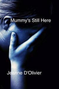 Mummy's Still Here