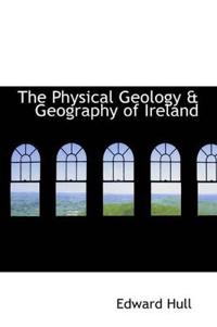 The Physical Geology a Geography of Ireland