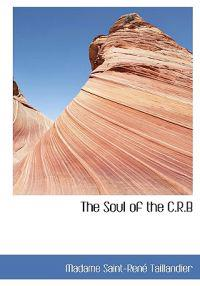 The Soul of the C.R.B