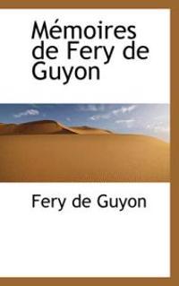 Memoires De Fery De Guyon