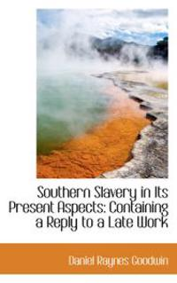Southern Slavery in Its Present Aspects
