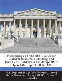 Proceedings of the 5th U.S.-Japan Natural Resources Meeting and Parkfield, California Fieldtrip
