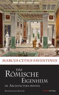 Das römische Eigenheim / De Architectura Privata