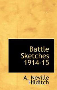 Battle Sketches 1914-15