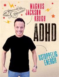 ADHD; ustoppelig energi