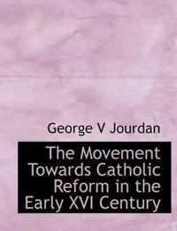 The Movement Towards Catholic Reform in the Early XVI Century