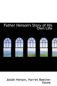 Father Henson's Story of His Own Life