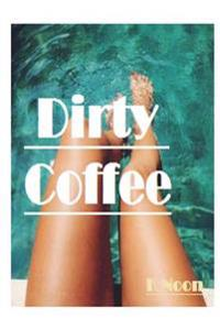Dirty Coffee
