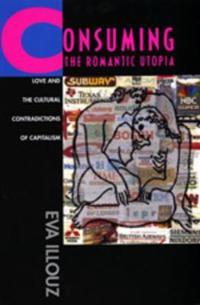 Consuming the Romantic Utopia: Love and the Cultural Contrad