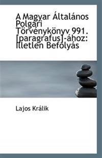 A Magyar Altalanos Polgari Torvenykonyv 991. [Paragrafus]-Ahoz: Illetlen Befolyas