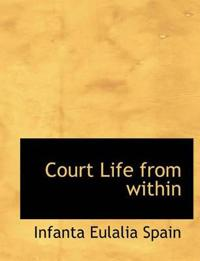 Court Life from Within
