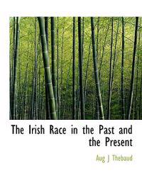 The Irish Race in the Past and the Present