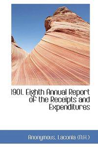 1901. Eighth Annual Report of the Receipts and Expenditures