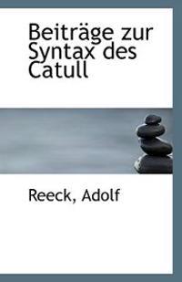 Beitrage Zur Syntax Des Catull
