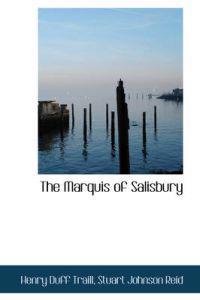 The Marquis of Salisbury