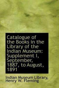 Catalogue of the Books in the Library of the Indian Museum