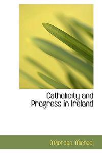 Catholicity and Progress in Ireland