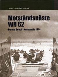 Motståndsnäste WN 62 : Omaha Beach Normandie 1944